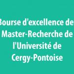 Bourse d'excellence des Master2-Recherche de l'Université de Cergy-Pontoise