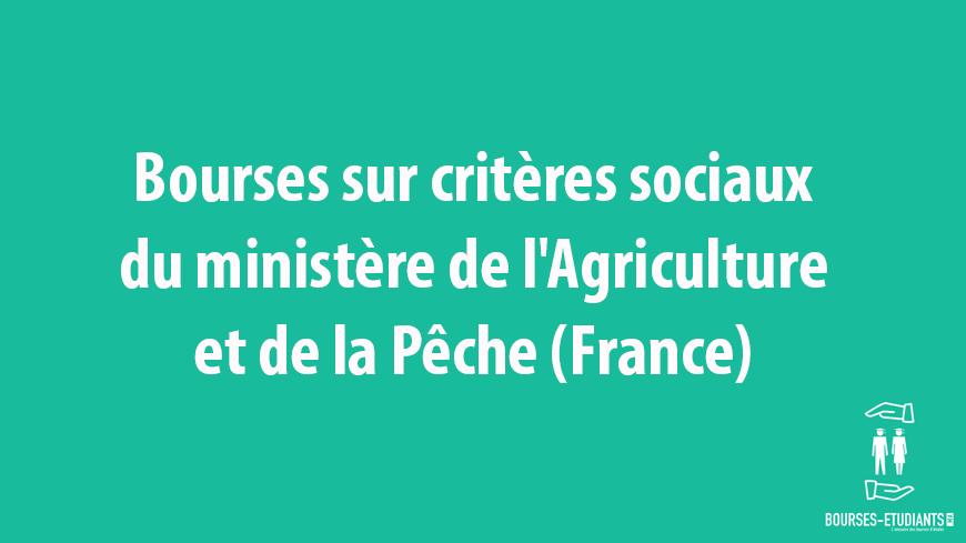 Bourses sur critères sociaux du ministère de l'Agriculture et de la Pêche (France)