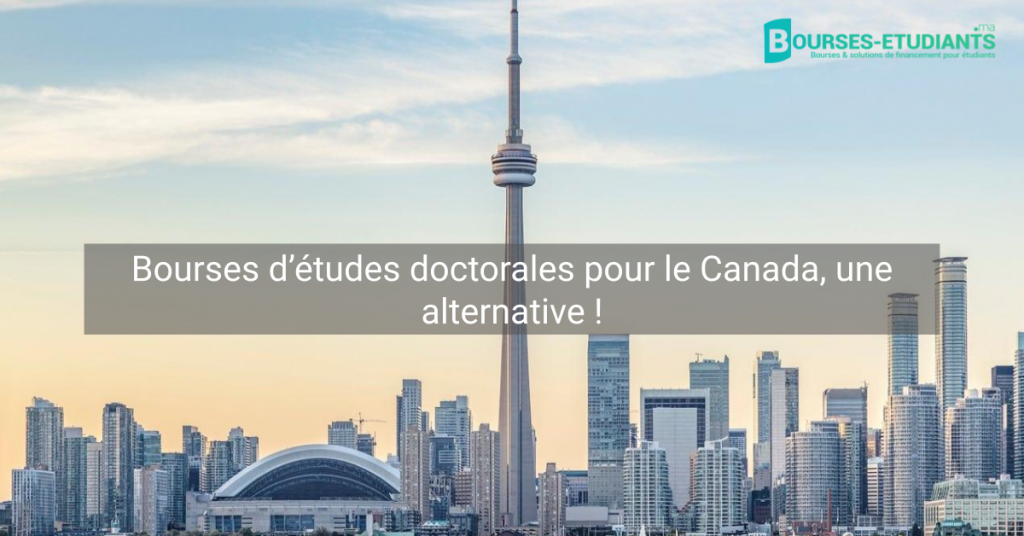 Bourses d'études doctorales pour le canada, une alternative